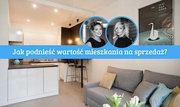 Jak podnieść wartość mieszkania na sprzedaż? Wywiad z home stagerkami – Ewą Bryl-Michałowicz i Katarzyną Baworowską-Wolf