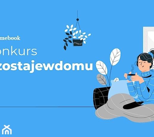 Konkurs #zostajewdomu – prześlij zdjęcia i wygraj nagrody!