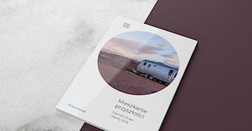 Mieszkanie przyszłości - Czynniki zmian i trendy 2018. Zobacz najnowszy raport!