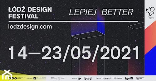 Łódź Design Festival 2021 wystartuje pod hasłem LEPIEJ
