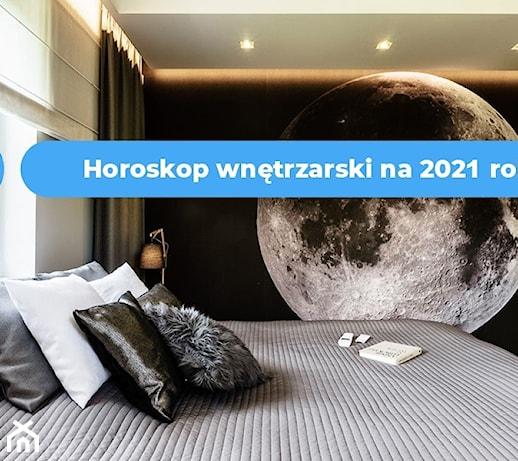 Horoskop wnętrzarski – co Cię czeka we wnętrzach w 2021 roku?
