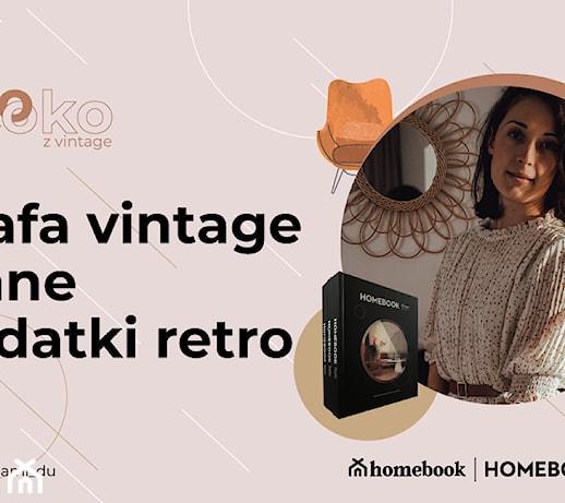 Szafa vintage i inne dodatki retro – zainspiruj się wnętrzami Agaty