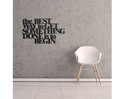 DekoSign NAPIS NA ŚCIANĘ THE BEST WAY TO GET SOMETHING DONE IS TO BEGIN CZARNY