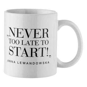 "Kubek biały "" Never too late ..."""