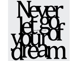 Napis na ścianę - DekoSign - NEVER LET GO OF YOUR DREAM czarny
