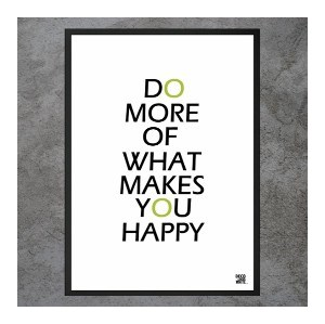 plakat do more of what makes you happy plakaty zdj cia pomys y inspiracje homebook. Black Bedroom Furniture Sets. Home Design Ideas