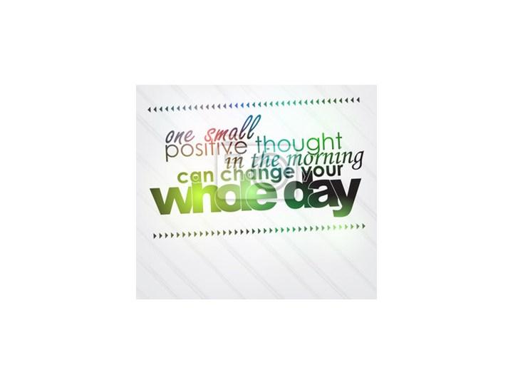 Plakat Jedna Pozytywna Myśl Może Zmienić Twój Dzień