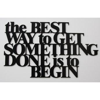 Napis 3D na ścianę DekoSign THE BEST WAY TO GET SOMETHING DONE IS TO BEGIN czarny kod: TBW1-1