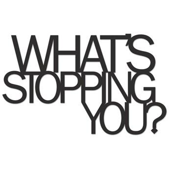 Napis 3D na ścianę WHAT'S STOPPING YOU? DekoSign kod: wsy1-1