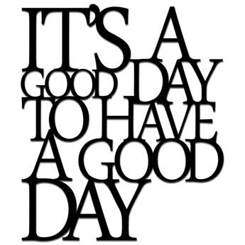 Napis 3D na ścianę 60x70cm ITS A GOOD DAY TO HAVE A GOOD DAY DekoSign czarny kod: IGD1-1