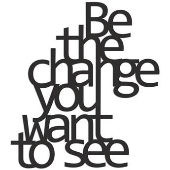 Napis 3D na ścianę BE THE CHANGE YOU WANT TO SEE DekoSign czarny kod: BTC1-1