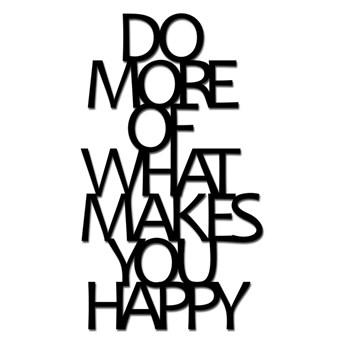 Napis 3D na ścianę DekoSign DO MORE OF WHAT MAKES YOU HAPPY czarny kod: DMW1-1