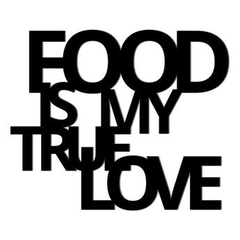 Napis 3D na ścianę dekoracyjny DekoSign FOOD IS MY TRUE LOVE czarny kod: FIMT1-1