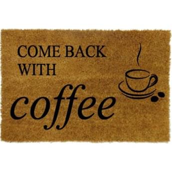 Wycieraczka z napisem Come Back With Coffee