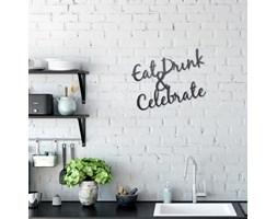Eat, drink, celebrate - metalowy napis