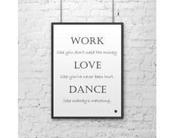 Plakat dekoracyjny 50x70 cm WORK LOVE DANCE biały by DecoSign